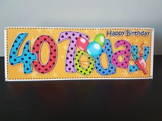 Check out this item in my Etsy shop https://www.etsy.com/uk/listing/598347778/birthday-card-40-matching-insert-40th
