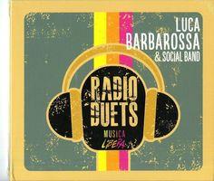 http://www.ebay.it/itm/BARBAROSSA-LUCA-SOCIAL-BAND-RADIO-DUETS-CD-NUOVO-SIGILLATO-/231742812844?hash=item35f4f2b2ac