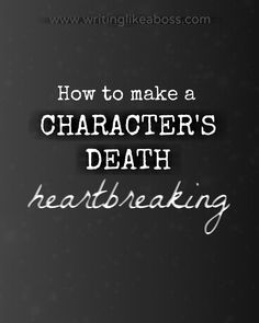 to Make a Character's Death *Heartbreaking* How to make your character's death heartbreaking, from Writing like a Boss.How to make your character's death heartbreaking, from Writing like a Boss. Creative Writing Tips, Book Writing Tips, Writing Words, Writing Quotes, Writing Resources, Writing Help, Writing Skills, Essay Writing, Writing Workshop
