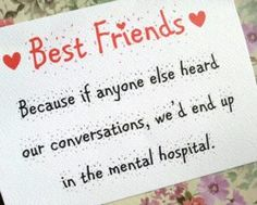 New Ideas For Quotes Life Friendship Bff Cards For Friends, Gifts For Friends, Friend Gifts, Best Friend Cards, Cute Quotes, Funny Quotes, Best Friend Quotes Funny Hilarious, Weird Quotes, Funny Sarcasm