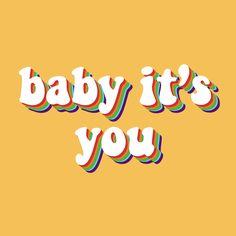 baby it's you quote yellow rainbow retro vintage aesthetic red orange green blue purple 70s