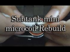 Subtank Mini Rebuild microcoil - BasilisL (How to )