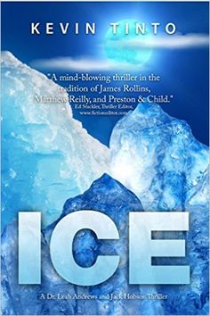 ICE (Dr. Leah Andrews and Jack Hobson Thrillers Book 1) - Kindle edition by Kevin Tinto. Literature & Fiction Kindle eBooks @ Amazon.com.