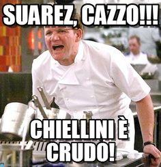 Suarezvschiellini - Gordon ramsey - angry meme (http://www.memegen.it/meme/pyee88)