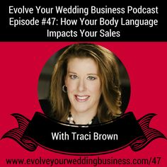 How Your Body Language Impacts Your Sales with Traci Brown