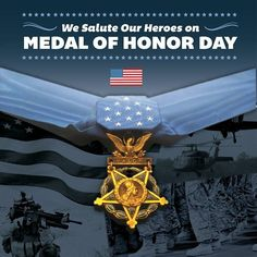 We salute our heroes on Medal of Honor Day!