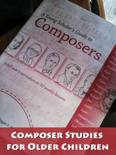 Composer Studies for Older Children using A Young Scholar's Guide to Composers. @Katya du Bois Ideas Press @Michelle Flynn Flynn Cannon