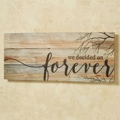 We Decided on Forever Wood Plank Wall Plaque |