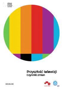 Przyszłość telewizji [raport do pobrania] | Reklamy, które chcesz oglądać. Trendy, które chcesz śledzić.