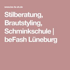 Stilberatung, Brautstyling, Schminkschule   beFash Lüneburg