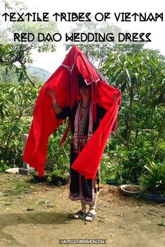 Learn more about Vietnamese Hill Tribes, traditional dress and textiles at Haute Culture. Textile Tribe of Vietnam Red Dao Wedding Dress