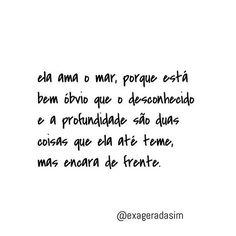 Muito eu! #regram @exageradasim #frases #mar #pessoas #intensidade #danisantos Words Quotes, Sayings, Tell The World, Some Words, Happy Thoughts, Travel Quotes, Inspire Me, Sentences, Texts