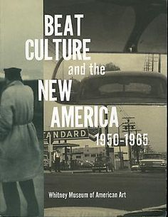 Beat Culture And The New America, 1950-1965 - Publications - Ray ...
