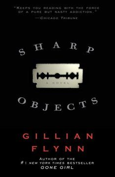 Sharp Objects by Gillian Flynn. her first novel, now selling well on the back of Gone Girl. A great read, though it's sobering to reflect that it was going nowhere until Gone Girl was a hit. This Is A Book, I Love Books, Great Books, The Book, Books To Read, My Books, Reading Lists, Book Lists, Gillian Flynn