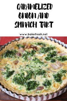 SAVORY TART – CARAMELIZED ONION AND SPINACH TART