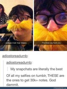 I speak for the trees....