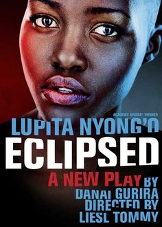 The acclaimed Lupita Nyong'o-starring drama transfers to Broadway. Eclipsed at the John Golden Theater, New York, NY. Closed June Buy tickets online now or find out more with New York City Theater Broadway Posters, Broadway Nyc, Broadway Plays, Broadway Theatre, Broadway Shows, Theatre Posters, Public Theater, Theatre Geek