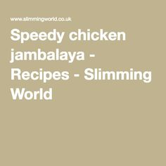 Speedy chicken jambalaya - Recipes - Slimming World