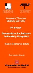 15ª Sesión Jornadas Técnicas SEMSIG-AETESS. Geotecnica en los entornos industrial y energetico. Madrid 26 de febrero de 2015