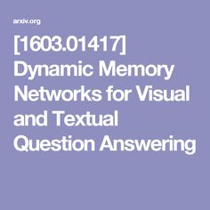 [1603.01417] Dynamic Memory Networks for Visual and Textual Question Answering