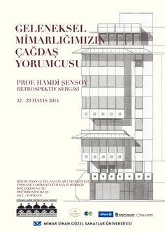 Geleneksel Mimarlığımızın Çağdaş Yorumcusu 22-29 Mayıs 2014 MSGSÜ Tophane-i Amire KSM Tek Kubbe Salonu