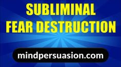 http://mindpersuasion.com/subliminal-messages/ Blast away fear with these powerful subliminals and live life on your terms. For more tips and free tools please visit http://mindpersuasion.com/subliminal-messages/