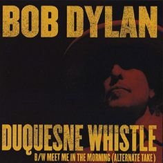 Bob Dylan Duquesne Whistle/Meet Me In The Morning 7 inch – Knick Knack Records