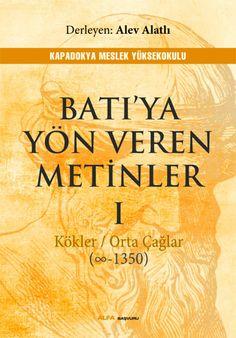http://www.kitapgalerisi.com/Bati-ya-Yon-Veren-Metinler-I-br-Kokler-Orta-Caglar-E2889E-1350-_174699.html#0