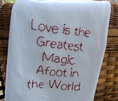 Kitchen Tea Towel Hand Embroidered With Love and Magic