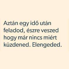 Mert már túl sok fájdalmat okozott... Sad Quotes, Life Quotes, Qoutes, Dont Break My Heart, Good Sentences, I Love You, My Love, Sad Life, Sad Stories