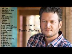 Blake Shelton || Best Songs Of Blake Shelton || Greatest Hits Of Blake S...