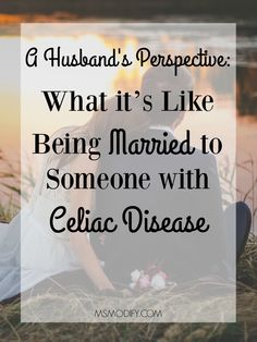 A Husband's Perspective: What it's Like Being Married to Someone with Celiac Disease