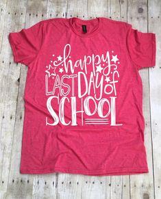 Items similar to Happy Last Day Of School Shirt Teacher Shirt Teacher T-Shirt Teacher Shirts Last Day Of School Shirt End Of School T-Shirt Teacher Tee on Etsy Preschool Shirts, Teaching Shirts, Teaching Clothes, Teacher Outfits, Teacher Gifts, Teacher Sayings, End Of School Year, School Days, School Life
