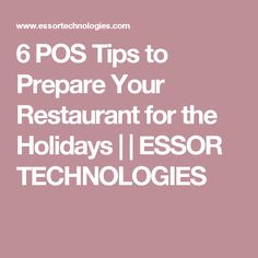 6 POS Tips to Prepare Your Restaurant for the Holidays | | ESSOR TECHNOLOGIES