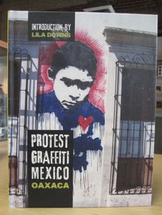 Oaxaca is the home of political activism.