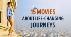 15 wonderful movies about life-changing journeys