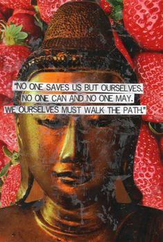 Nadie nos salva sino nosotros mismos. Nadie puede y nadie debe hacerlo. Nosotros mismos debemos transitar el camino.