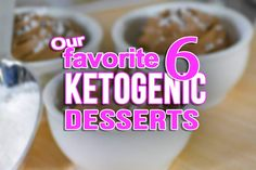 The Best 6 Ketogenic Desserts for LCHF Diets