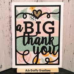 CTMH a big thank you card 2018 Shots Ideas, Arts And Crafts, Paper Crafts, Heart Cards, Big Shot, Close To My Heart, Paper Decorations, Scrapbook Cards, Homemade Cards