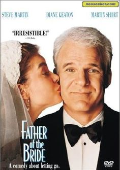 father of the bride sweetest movie ever love Steve Martin!