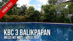 [Video Test] : KBC 3 Balikpapan - Meizu M2 Note