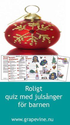 Frågesport för barn med julsångtema. Julsångquiz. Grape Vines, Christmas Bulbs, Holiday Decor, Velvet, Christmas Light Bulbs, Vineyard Vines, Vines