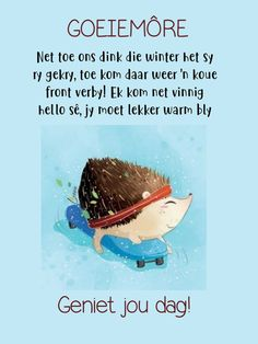 Afrikaanse Quotes, Goeie Nag, Goeie More, Morning Messages, Lilac, Friendship, Cottage, Winter, Winter Time