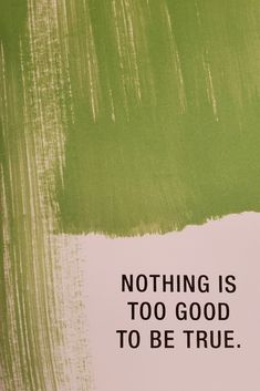 Nothing is too good to be true. Feel Good Quotes, Best Quotes, Life Quotes, Positive Words, Positive Quotes, Life Changing Quotes, Attitude Of Gratitude, Quote Board, Business Quotes