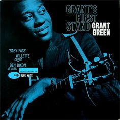 Grant Green | Grant's First Stand (1961) | Blue Note 4064 | Cover design by Reid Miles