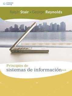TÍTULO: Principios de sistemas de información AUTOR: Stair, Ralph M.; Reynolds, George W. CÓDIGO: 658.403 801 1/S78/2010