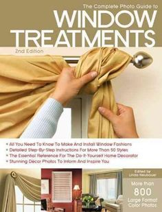 The Complete Photo Guide to Window Treatments (Complete Photo Guide)
