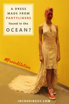 A dress made from Panty Liners?  This is what is in our oceans, read more about alternative Plastic Free Period Products - girls, women, sisters and friends.  #periodaction