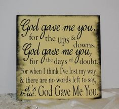 Hey, I found this really awesome Etsy listing at https://www.etsy.com/listing/214183973/god-gave-me-you-sign-wood-sign