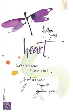 """""""Follow Your Heart, listen to your inner voice, go where your spirit guides you""""  - Image by Kathy Davis / inner voice follow your❤️☀️"""